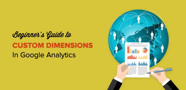 Beginner's Guide to Custom Dimensions in Google Analytics