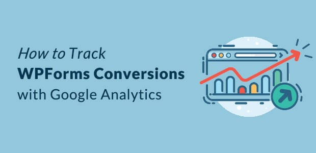 How to Track WPForms Conversions with Google Analytics