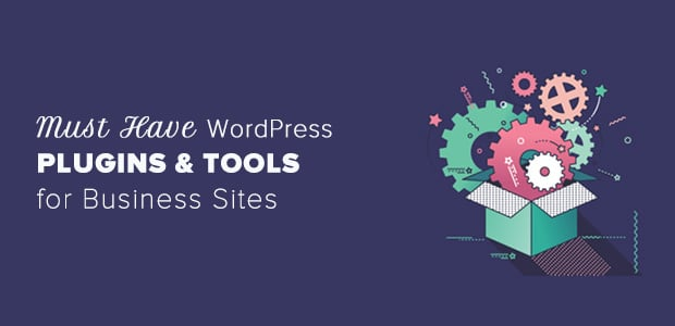 must-have-wordpress-plugins-and-tools-for-business-sites