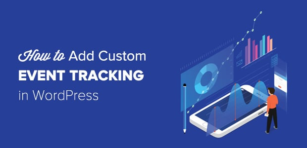 How to Add Google Analytics Custom Event Tracking in WordPress