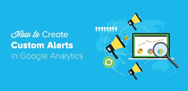 How to Create Custom Alerts in Google Analytics