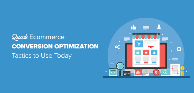 Quick eCommerce Conversion Optimization Tactics