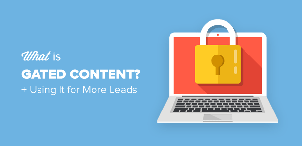 What is Gated Content and Using it to Get More Leads
