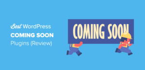 10 Best WordPress Coming Soon Plugins - (August 2019 Review)