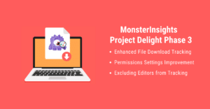 Announcing Project Delight Phase 3: Enhanced File Download Tracking, Permissions Settings & More