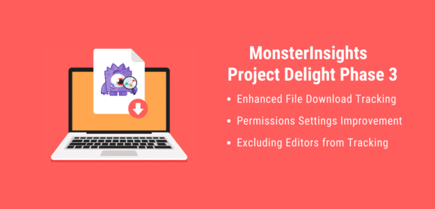 Announcing Project Delight Phase 3 Enhanced File Download Tracking and more