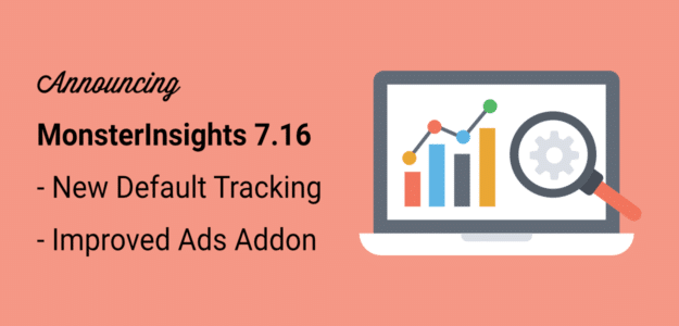 announcing monsterinsights 7.16 new default tracking improved ads addon