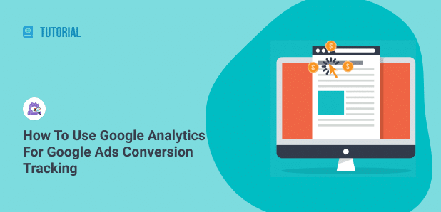 how to use analytics for ad conversion tracking