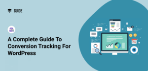 A Complete Guide to Conversion Tracking for WordPress