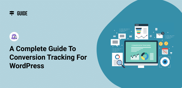 a complete guide to conversion tracking in wordpress