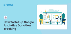 How to Set Up Google Analytics Donation Tracking (Step by Step)