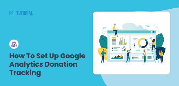 How to Set Up Google Analytics Donation Tracking