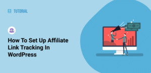 How to Set Up Affiliate Link Tracking in WordPress