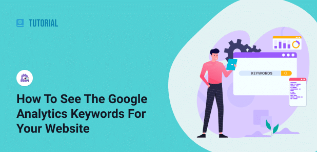 How to Find the Google Analytics Keywords Used to Find Your Website