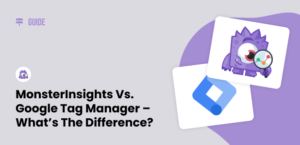 MonsterInsights vs Google Tag Manager – What's the Difference?