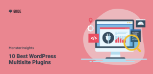 10 Best WordPress Multisite Plugins (Secure and Trusted)