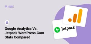 Google Analytics vs. Jetpack WordPress Stats - Which is Better?