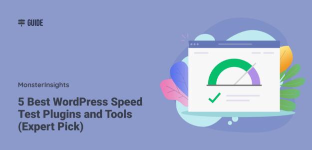 Best WordPress Speed Test Plugins and Tools