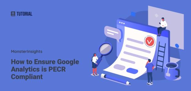 How to Ensure Google Analytics is PECR Compliant