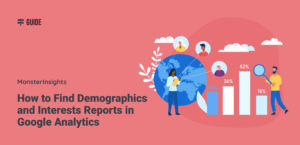 How to Find Demographic and Interests Reports in Google Analytics