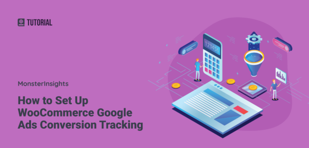 How to Set Up Google Ads Conversion Tracking in WooCommerce