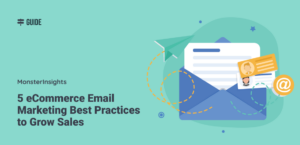5 eCommerce Email Marketing Best Practices to Grow Sales