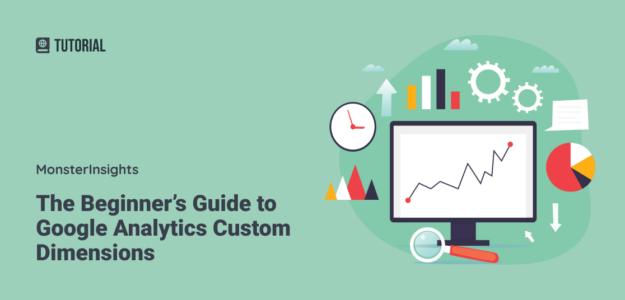 Google Analytics Custom Dimensions Beginner's Guide