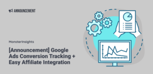 Introducing Our New Google Ads Conversion Tracking Feature + Easy Affiliate Integration
