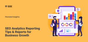 SEO Analytics Reporting Tips & Reports for Business Growth